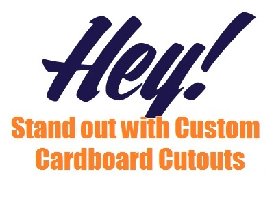Stand out with custom cardboard cutouts